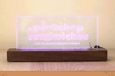 Etched w/LED lights - Different sayings would be so neat - (DPN Productions for a birthday)
