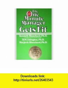 The one minute manager gets fit Game plan Kenneth H Blanchard ,   ,  , ASIN: B00070OJEQ , tutorials , pdf , ebook , torrent , downloads , rapidshare , filesonic , hotfile , megaupload , fileserve