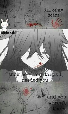 All of my scars show how many times I needed you and you weren't there, sad, quote, text, anime girl; Anime Please tell me the name of this Anime and/or character