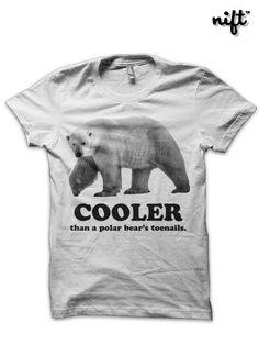 Cooler Than a Polar Bear's Toenail Tshirt by NIFTshirts on Etsy