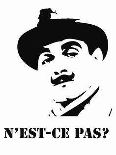 """""""N'est-ce pas?"""" Hercule Poirot"""