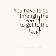 You have to go through the worst to get to the best #quotes #divorce #relationships