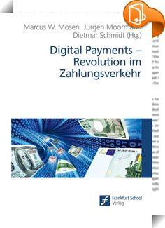 Digital Payments - Revolution im Zahlungsverkehr :: Mit der Verbreitung von Smartphones, schnellen Übertragungstechnologien und der Digitalisierung von Geschäftsprozessen erhält das bargeldlose Bezahlen einen enormen Schub. Banken, Kartenanbieter, Telekommunikationsunternehmen, FinTechs und Internetunternehmen positionieren sich neu. Disruptive Veränderungen wie PSD2, Instant Payments, Blockchain-Technologie etc. werden sich nicht nur auf die Finanzbranche, sondern auch auf den Han...