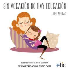 """""""Sin vocación no hay educación."""" - Joel Artigas"""
