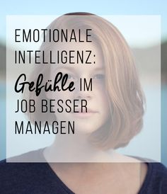 Emotionale Intelligenz: Gefühle im Job besser managen Job Motivation, Tips To Be Happy, Mind Thoughts, Neuer Job, Mental Training, Self Confidence Quotes, Motivational Speeches, Eat Smart, Anti Stress