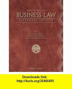 Business Law, Alternate Edition (9781111530594) Roger LeRoy Miller, Frank B. Cross , ISBN-10: 1111530599  , ISBN-13: 978-1111530594 ,  , tutorials , pdf , ebook , torrent , downloads , rapidshare , filesonic , hotfile , megaupload , fileserve