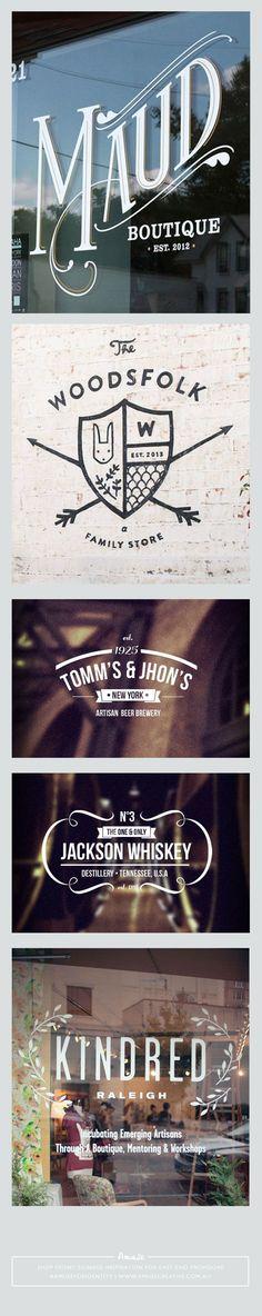 #amuseforidentity for East End Providore : shop signage & typography round-up  ||  Maud   Boutique via Typeverything.com |  The   Woodsfolk via thedesignfiles.net  |  Tomm's & Jhons + Jackson Whiskey via www.behance.net/KreativeRepublik  |  Kindred via Amanda of Wit & Whistle