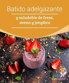 Batido adelgazante y saludable de fresa, avena y #jengibre  Podemos consumir este batido adelgazante en el #desayuno, para acelerar nuestro #metabolismo desde primera hora, o bien por la tarde para saciar los antojos de alimentos dulces #PerderPeso