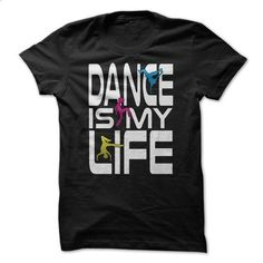 Dance Is My Life Great Dancing Shirt - #mens shirts #designer t shirts. PURCHASE NOW => https://www.sunfrog.com/LifeStyle/Dance-Is-My-Life-Great-Dancing-Shirt.html?id=60505
