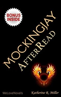 Mockingjay (Hunger Games Trilogy 3): An AfterRead to the Book by Suzanne Collins by Katherine R. Miller http://www.amazon.com/dp/B015AFS6TQ/ref=cm_sw_r_pi_dp_L269vb1XQ1MGR
