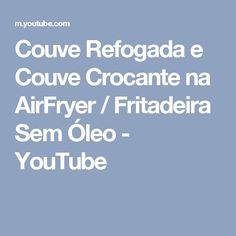 Couve Refogada e Couve Crocante na AirFryer / Fritadeira Sem Óleo - YouTube