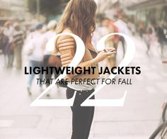 22 LIGHTWEIGHT JACKETS THAT ARE PERFECT FOR FALL