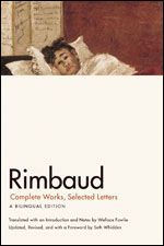Rimbaud, Complete Works. Rereading my favorites in preparation for a 6-part writing class at Hugo House.