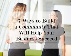 7 Ways to Build a Community That Will Help Your Business Succeed | Levo League | Entrepreneur Tips