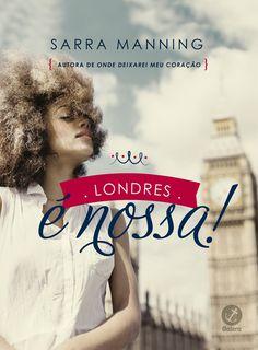 Divulgando   Londres é nossa!, de Sarra Manning - Cantinho da Leitura