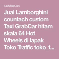 Jual Lamborghini countach custom Taxi GrabCar hitam skala 64 Hot Wheels  di lapak Toko Traffic toko_traffic | Bukalapak