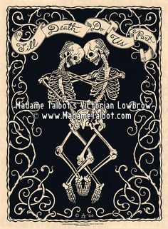 Madame Talbot's Victorian Lowbrow Till Death Do Us Part Valentine Poster by VictorianLowbrow on Etsy https://www.etsy.com/listing/62775952/madame-talbots-victorian-lowbrow-till