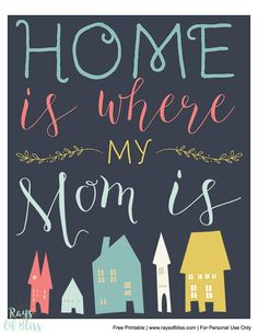 Home is Where My Mom Is - Mother's Day Free Printable 8x10 Print and Card! #mothersday