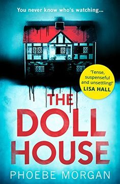 The Doll House: A gripping debut psychological thriller with a killer twist! by Phoebe Morgan, http://www.amazon.co.uk/dp/B072TVPN1N/ref=cm_sw_r_pi_dp_x_qVqBzbXJWMK1Z