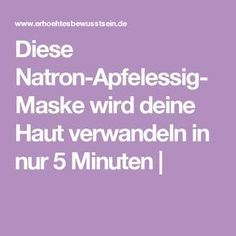 Diese Natron-Apfelessig-Maske wird deine Haut verwandeln in nur 5 Minuten Diy Beauty Mask, Beauty Box, Beauty Make Up, My Beauty, Beauty Care, Health And Beauty, Beauty Tips, Natural Beauty Quotes, Belleza Diy