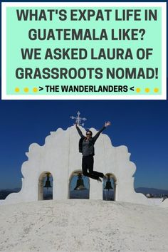 Expat Life in Guatemala- Interview With Laura of Grassroots Nomad #abroad #travel #volunteer