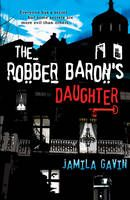 The Robber Baron's Daughter by Jamila Gavin - Nettie lives a privileged life in a mansion and she is adored by her parents. Her world is shattered when her beloved tutor, Miss Kovachrv, mysteriously disappears from the Round Tower. Does the ghost in the shadows of Nettie's house have something to do with it?