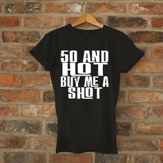 Birthday Shirt 50th Funny T 50 And Hot By BarbPShop Quotes