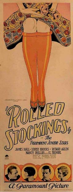 """Rolled Stockings"" was a silent film comedy. It was produced by Paramount Pictures. The film was directed by Richard Rosson and starred Louise Brooks Vintage Advertisements, Vintage Ads, Vintage Prints, Vintage Images, Vintage Posters, Clothing Advertisements, Retro Ads, Vintage Photographs, Vintage Style"