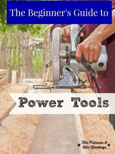 The Beginner's Guide to Power Tools - The Princess & Her Cowboys