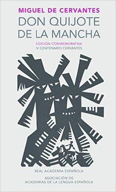 Don Quijote de la Mancha. Edición RAE / Don Quixote de la Mancha. RAE (Real Academia Espanola) (Spanish Edition): Miguel de Cervantes: 9788420412146: AmazonSmile: Books