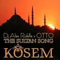 Dj Alex Riddle X OTTO-Kösem The Sultan song (Remode) by dj-otto on SoundCloud