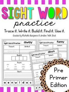 Sight Word Practice PRE-PRIMER (Trace it. Write it. Build it. Find it. Use it.) his packet includes 39 sight words (Pre-Primer Dolch Word List) practice pages.