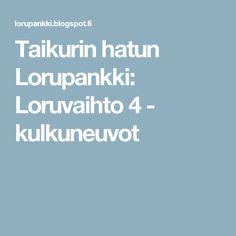 Taikurin hatun Lorupankki: Loruvaihto 4 - kulkuneuvot English Idioms, Pre School, Kids And Parenting, Kindergarten, Workshop, Language, Teaching, Education, Children
