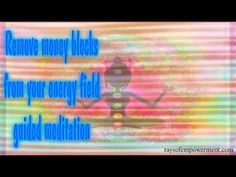 How to Clear Your Energy Blocks Short Guided Meditation, Field Guide, Open Up, Natural Healing, Sons, How To Remove, Deep, Nature, Youtube