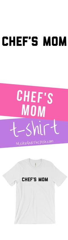 Chef's Mom shirt - find more shirts and accessories for foodies and food lovers at https://www.meikoandthedish.com/shop-2/