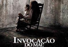 Cine pipoca: Invocação do mal    por Caroline F. G. de Oliveira | Blog Carol de Oliveira       - http://modatrade.com.br/cine-pipoca-invoca-o-do-mal