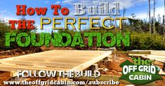 How to: Build a Rock Solid, Low Cost Off Grid Cabin Foundation Building Foundation, House Foundation, Perfect Foundation, Building A Small Cabin, Building A Shed, Build Your Own Shed, Build House, Off Grid Cabin, Barn Parties