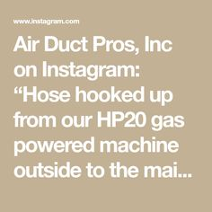 """Air Duct Pros, Inc on Instagram: """"Hose hooked up from our HP20 gas powered machine outside to the main trunk line. #airductcleaning"""" Cleaning Air Vents, Duct Cleaning, Maine, The Outsiders, Instagram"""