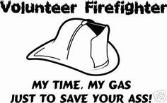 firefighter's Funny Quotes And Sayings | Volunteer Firefighters Graphics Code | Volunteer Firefighters Comments ...