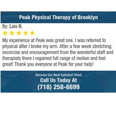 My experience at Peak was great one. I was referred to physical after I broke my arm....