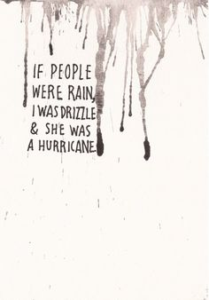 I want to be the hurricane, not destructive, but a strong and irresistable element of nature
