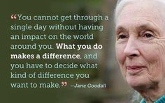 """A strong sense of self efficacy. """"You can't get through a single day without having an impact on the world around you."""" - Jane Goodall pic.twitter.com/ysECRjxbBj"""
