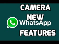 New Camera Features in WhatsApp