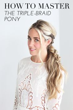 How to master the triple-braid pony | via @glitterguide theglitterguide.com