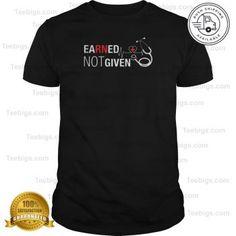 7089a6d0 Earned Not Given RN Nurse Shirt - Registered Nurse Gift T-Shirt - Teebigs