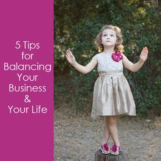 5 Tips for Balancing Your Business and Your Life via @iheartfaces