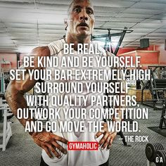Be Real, Be Kind And Be Yourself. Set your bar extremely high, surround yourself with quality partners. Outwork your competition and go move the world. http://www.gymaholic.co