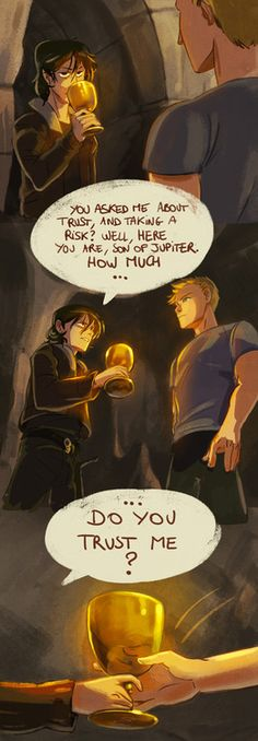 I'm shocked Jason actually did it. I thought he would've given me the same look Percy did. ~NIco