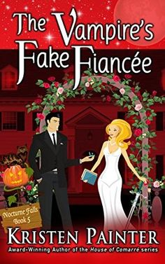 The Vampire's Fake Fiancee by Kristen Painter, Book 5 in the Nocturnal Falls series.  Loved it! (This was my Book in a day)