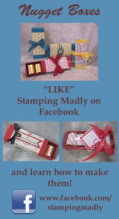 Nugget Boxes are the perfect treat or small gift holder that is easy to make and sure to please.  Decorate them with Designer Series Paper and Ribbons from Stampin' Up!  You can get a free video tutorial and learn to make them just for liking me at www.facebook.com/stampingmadly  www.stampingmadly.com